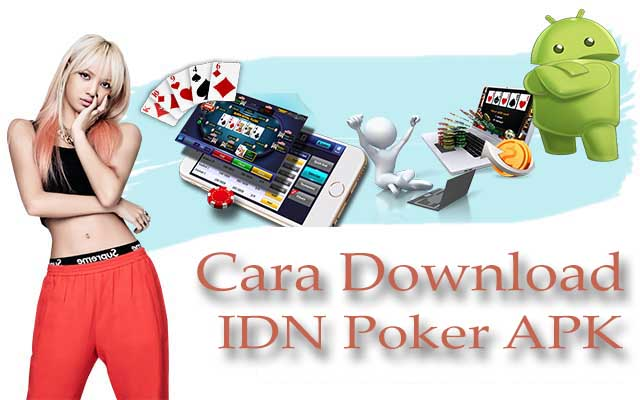cara download idn poker apk